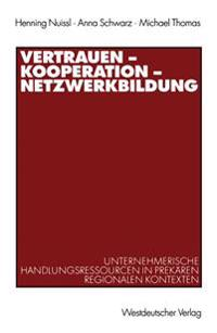 Vertrauen -- Kooperation -- Netzwerkbildung