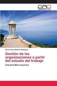 Gestion de Las Organizaciones a Partir del Estudio del Trabajo