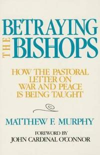 Betraying the Bishops