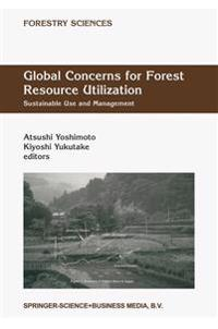 Global Concerns for Forest Resource Utilization