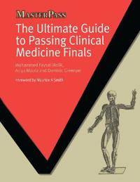 The Ultimate Guide to Passing Clinical Medicine Finals