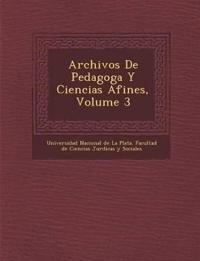 Archivos de Pedagog A Y Ciencias Afines, Volume 3