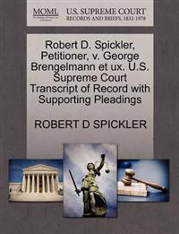 Robert D. Spickler, Petitioner, V. George Brengelmann Et UX. U.S. Supreme Court Transcript of Record with Supporting Pleadings
