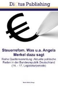 Steuerrefom. Was u.a. Angela Merkel dazu sagt