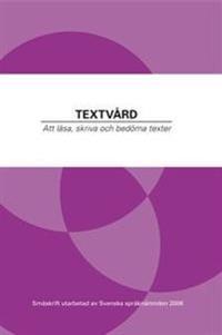 Textvård : att läsa, skriva och bedöma texter