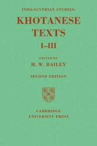 Indo-Scythian Studies: Being Khotanese Texts Volume I-III: Volume 1-3