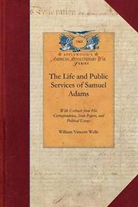 The Life and Public Services of Samuel Adams