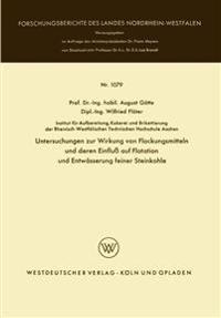 Untersuchungen Zur Wirkung Von Flockungsmitteln Und Deren Einfluss Auf Flotation Und Entwässerung Feiner Steinkohle