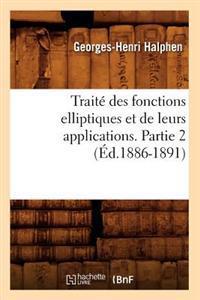 Trait� Des Fonctions Elliptiques Et de Leurs Applications. Partie 2 (�d.1886-1891)