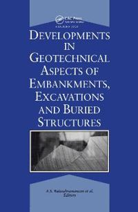 Developments in Geotechnical Aspects of Embankments, Excavations and Buried Structures