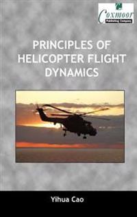 Principles of Helicopter Flight Dynamics