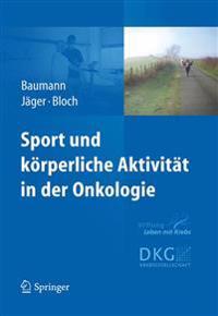 Sport Und K�rperliche Aktivit�t in Der Onkologie