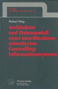 Architektur Und Datenmodell Eines Koordinationsorientierten Controlling-informationssystems