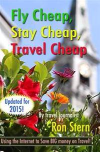 Fly Cheap, Stay Cheap, Travel Cheap
