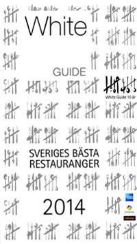 White guide. Sveriges bästa restauranger 2014