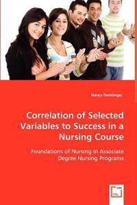Correlation of Selected Variables to Success in a Nursing Course