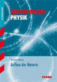 Abitur-Wissen - Physik Aufbau der Materie
