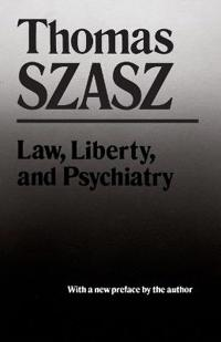 Law, Liberty, and Psychiatry