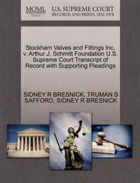 Stockham Valves and Fittings Inc. V. Arthur J. Schmitt Foundation U.S. Supreme Court Transcript of Record with Supporting Pleadings