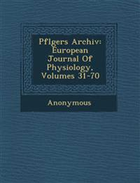 Pfl Gers Archiv: European Journal of Physiology, Volumes 31-70