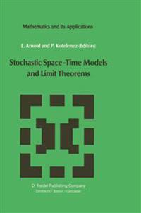 Stochastic Space-Time Models and Limit Theories