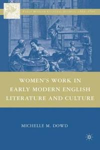 Women's Work in Early Modern English Literature and Culture