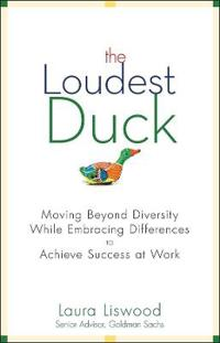 The Loudest Duck: Moving Beyond Diversity while Embracing Differences to Ac