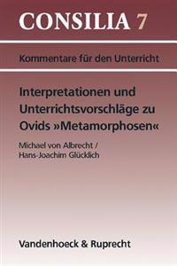 Interpretationen Und Unterrichtsvorschlage Zu Ovids Metamorphosen