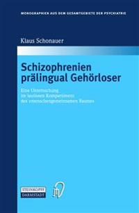 Schizophrenien Prälingual Gehörloser/ Schizophrenia Prelingually Deaf