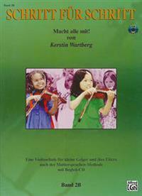 Schritt Fur Schritt, Band 2B: Macht Alle Mit! [With CD (Audio)]