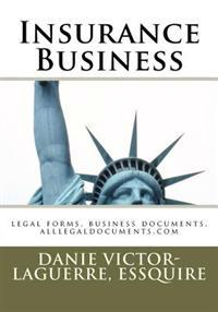 Insurance Business: Legal Forms, Business Documents, Alllegaldocuments.com