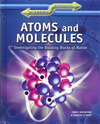Atoms and Molecules: Investigating the Building Blocks of Matter