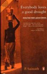 Everybody loves a good drought - stories from indias poorest districts