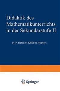 Didaktik Des Mathematikunterrichts in Der Sekundarstufe II