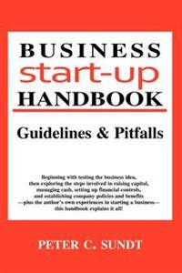 Business Start-Up Handbook: Guidelines & Pitfalls