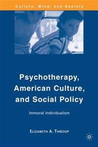 Pyscotherapy, American Culture, and Social Policy