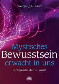 Mystisches Bewusstsein erwacht in uns