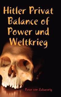 Hitler Privat Balance of Power Und Weltkrieg