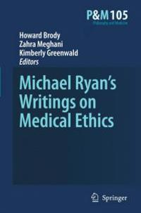 Michael Ryan's Writings on Medical Ethics