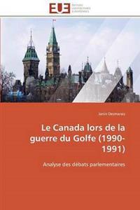 Le Canada Lors de la Guerre Du Golfe (1990-1991)
