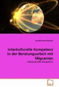 Interkulturelle Kompetenz in der Beratungsarbeit mit Migranten