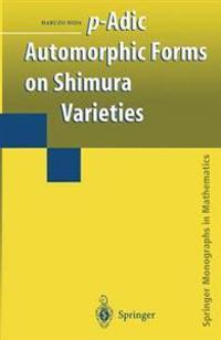 p-Adic Automorphic Forms on Shimura Varieties