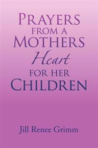 Prayers from a Mothers Heart for Her Children