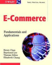 Electronic Commerce: Fundamentals & Applications