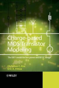 Charge-Based MOS Transistor Modeling: The EKV Model for Low-Power and RF IC Design
