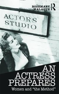 "An Actress Prepares: Women and ""The Method"""