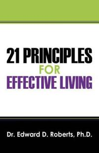 21 Principles for Effective Living