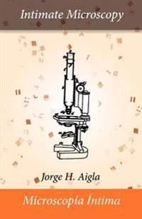 Intimate Microscopy/Microscopia Intima