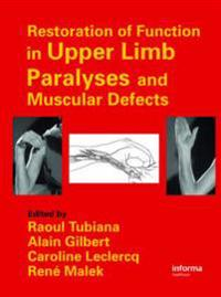 Restoration of Function in Upper Limb Paralyses and Muscular Defects