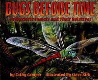 Bugs Before Time: Prehistoric Insects and Their Relatives